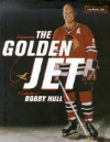 Remembering the Golden Jet: A Celebration of Bobby Hull - Craig MacInnis