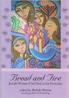 Bread and Fire: Jewish Women Find God in the Everyday - Rivkah Slonim, Liz Rosenberg