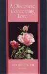 A Discourse Concerning Love - Nathaniel Vincent, Don Kistler