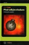 Před velkým třeskem: Prehistorie vesmíru - Brian Clegg, Vít Penkala, Adam Růžička