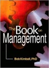 The Book on Management - Bob Kimball, David L. Loudon
