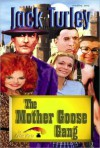 The Mother Goose Gang - Jack Turley