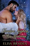 Twelve Nights as His Mistress (Rescued from Ruin Book 6) - Elisa Braden