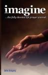 The Fully Devoted Life Prayer Journal - John Gregory