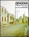 Oradour: Village of the Dead - Philip Beck