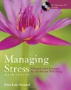 Managing stress : principles and strategies for health and well-being - Brian Luke Seaward