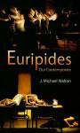 Euripides Our Contemporary - J. Walton