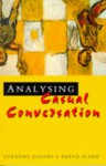 Analysing Casual Conversation - Suzanne Eggins, Diana Slade