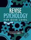 Revise Psychology for Gcse Level: OCR - Diana Jackson-Dwyer, Craig Roberts