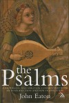 The Psalms: A Historical and Spiritual Commentary with an Introduction and New Translation - John H. Eaton