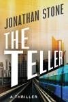 The Teller - Jonathan Stone