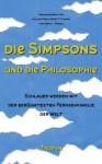 Die Simpsons und die Philosophie: Schlauer werden mit der berühmtesten Fernsehfamilie der Welt - Aeon J. Skoble, Mark T. Conard, William Irwin