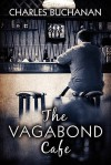 The Vagabond Cafe - Charles Buchanan