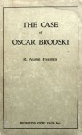 The Case of Oscar Brodski - Austin R. Freeman