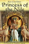 Princess of the Nile - A Novel in Ancient Egypt (The Thebes Chronicles) - Rory Liam Elliott