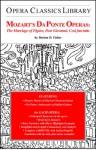 Mozarts Da Ponte Operas: The Marriage of Figaro, Don Giovanni, Cosi fan tutte - Burton D. Fisher