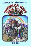 Shoebox Kids' Bible Stories - Jerry D. Thomas