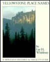 Yellowstone Place Names - Lee H. Whittlesey