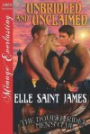 Unbridled and Unclaimed (The Double Rider Men's Club, #6) - Elle Saint James