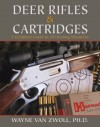 Deer Rifles and Cartridges - Wayne van Zwoll
