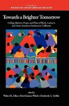 Towards a Brighter Tomorrow: The College Barriers, Hopes and Plans of Black, Latino/A and Asian American Students in California - Walter R. Allen, Erin Kimura-Walsh, Kimberly A. Griffin
