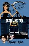 Dead Like Ted: An Undertaker Mystery (Undertaker Mysteries Book 2) - Kendra Ashe