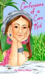 Confessions of a Corn Kid - Marcy Blesy