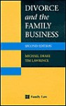 Divorce and the Family Business - Michael Drake, Tim Lawrence
