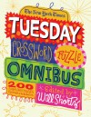 The New York Times Tuesday Crossword Puzzle Omnibus: 200 Easy Puzzles from the Pages of The New York Times - Will Shortz