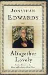 Altogether Lovely (Great Awakening Writings (1725-1760)) - Jonathan Edwards