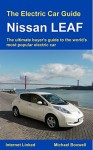 The Electric Car Guide: Nissan LEAF: The ultimate buyer's guide to the world's most popular electric car (Greenstream Eco Guides) - Michael Boxwell
