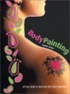 Body Painting: All You Need to Decorate the Body Beautiful [With 5 Colored Pens] - Sophie Hayes