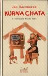 Kurna chata...: Wiersze, piosenki, piosneczki - Jan Kaczmarek