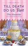 Till Death Do Us Tart: A Bakeshop Mystery - Ellie Alexander