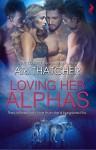 Loving Her Alphas - Ari Thatcher