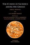 The Cuisine of Sacrifice among the Greeks - Marcel Detienne, Jean-Pierre Vernant, Paula Wissing