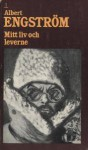 Mitt liv och leverne - Albert Engström