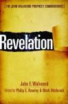 Revelation (The John Walvoord Prophecy Commentaries) - John F. F. Walvoord, Philip E. Rawley, Mark Hitchcock