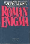 The Roman Enigma - Walter F. Murphy