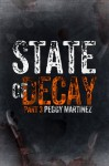 State of Decay: Part Three - Peggy Martinez