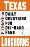 Daily Devotions for Die-Hard Fans: Texas Longhorns - Ed McMinn