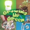 Growing Up Green - Jeanne Sturm