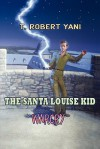 The Santa Louise Kid - Warcry - T. Robert Yani