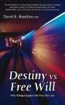 Destiny Vs. Free Will - David R. Hamilton