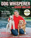Dog Whisperer with Cesar Millan: The Ultimate Episode Guide - Jim Milio, Melissa Jo Peltier, Cesar Millan