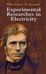 Experimental Researches in Electricity - Michael Faraday