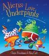 Aliens Love Underpants: Deluxe Edition - Claire Freedman