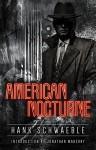 American Nocturne - Hank Schwaeble
