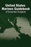 U.S. Marine Guidebook of Essential Subjects - United States Department of Defense