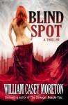 Blind Spot (A Thriller) - William Casey Moreton